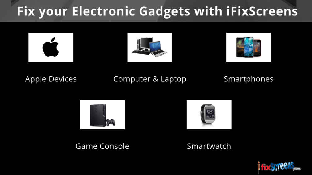 Repair your electronic gadgets with ifixscreens