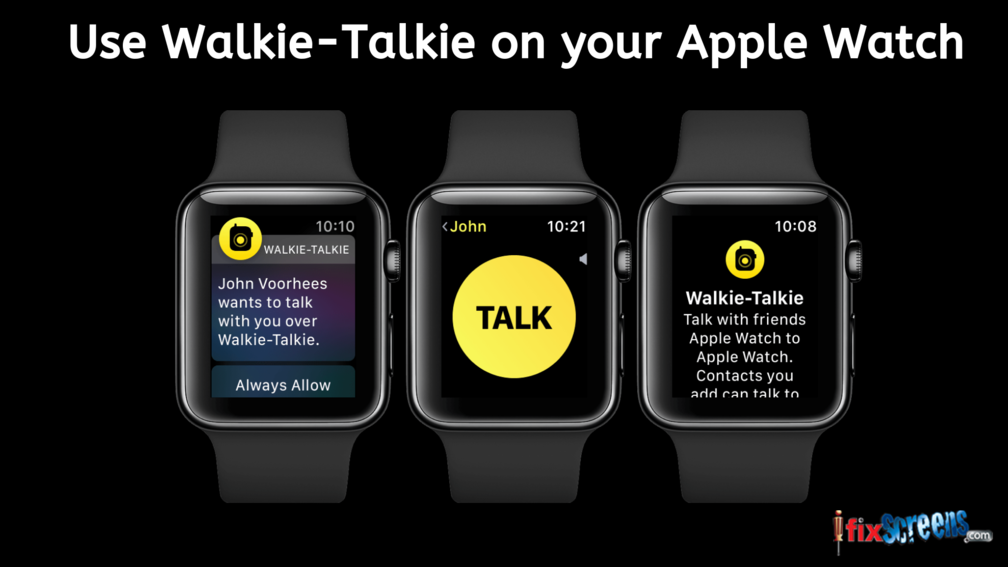 Use Walkie-Talkie on your Apple Watch