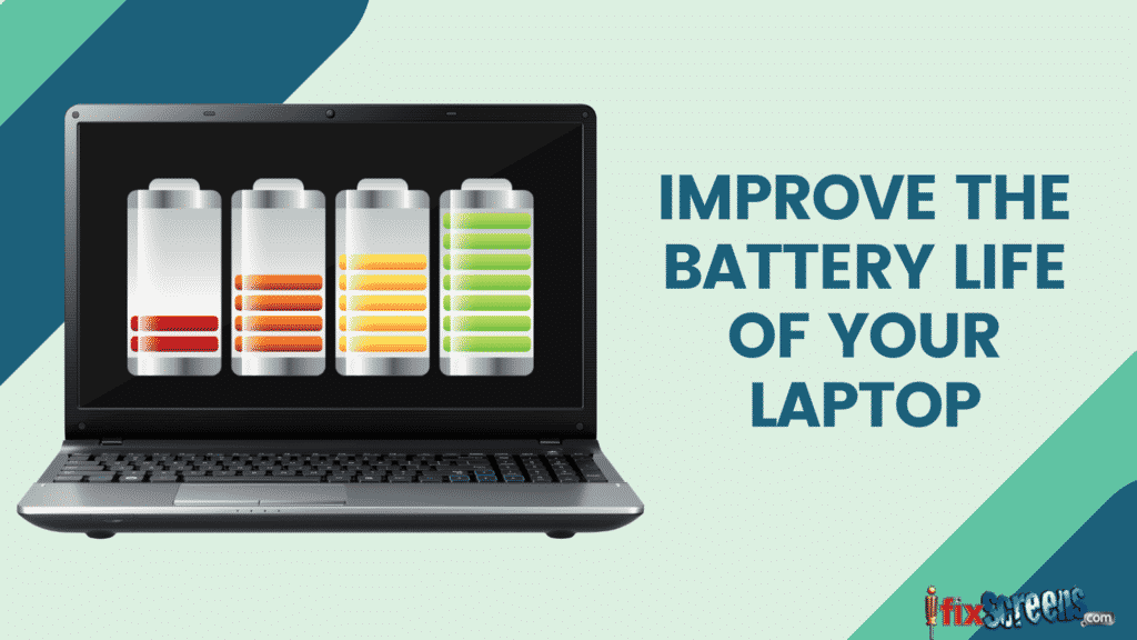 7 Ways to Improve the Battery Life of Your Laptop