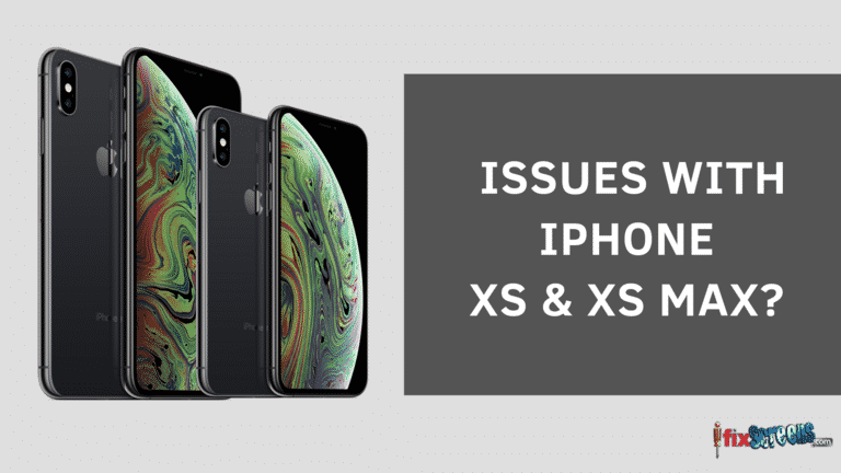 ISSUES WITH IPHONE XS & XS MAX