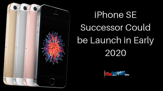 iPhone SE Successor Could be Launch in Early 2020