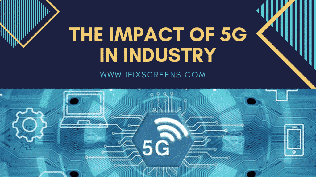 The impact of 5g in Industry