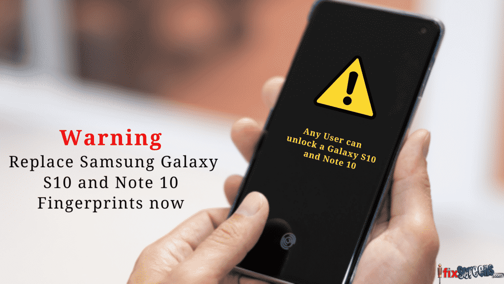 Replace galaxy S10 and Note 10 Fingerprints now